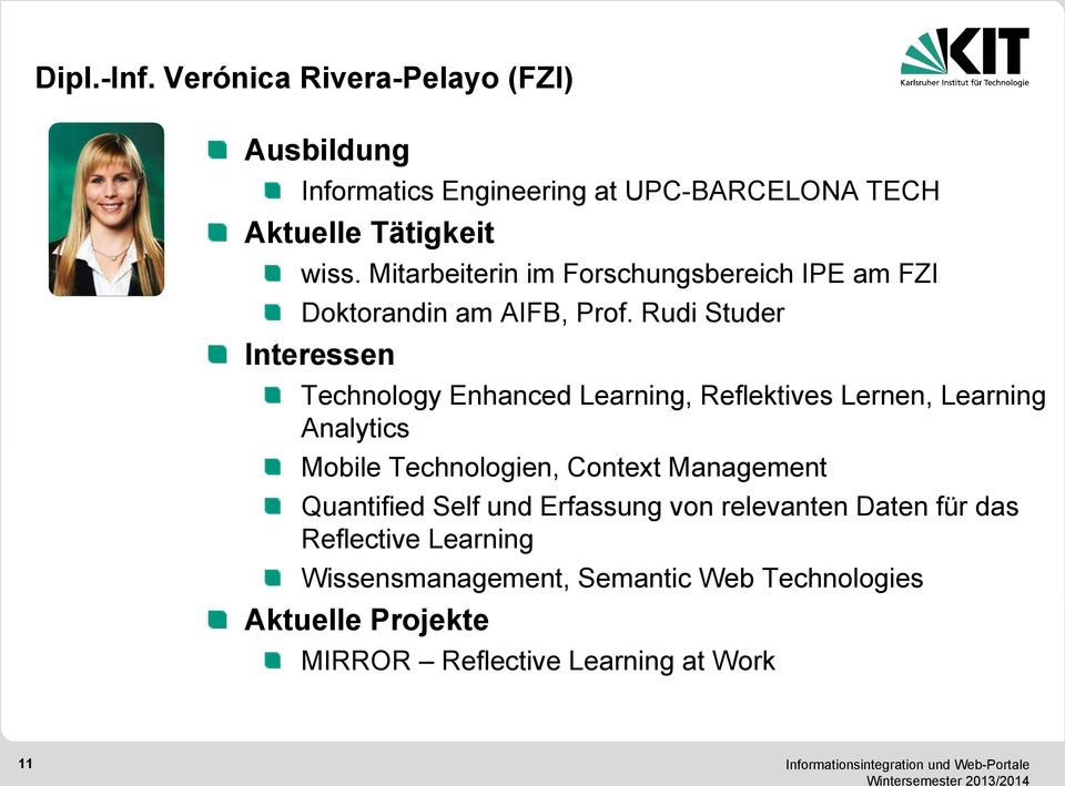 Rudi Studer Interessen Technology Enhanced Learning, Reflektives Lernen, Learning Analytics Mobile Technologien, Context