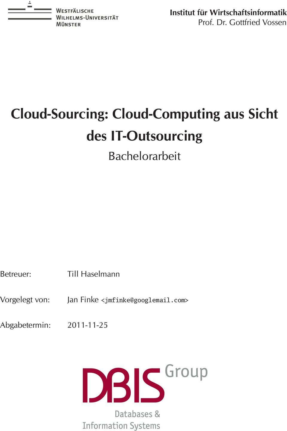 des IT-Outsourcing Bachelorarbeit Betreuer: Till Haselmann