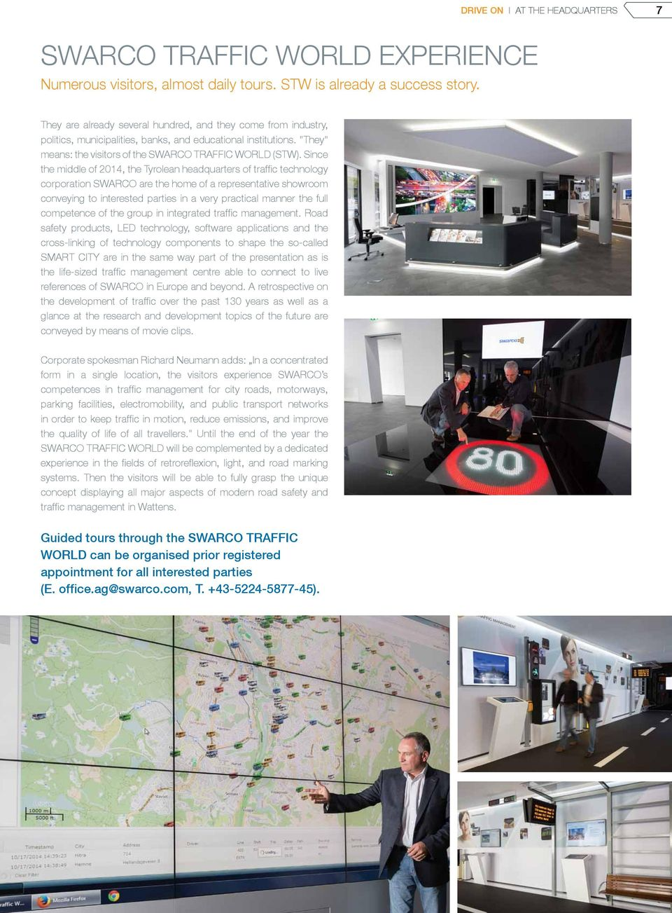 Since the middle of 2014, the Tyrolean headquarters of traffic technology corporation SWARCO are the home of a representative showroom conveying to interested parties in a very practical manner the