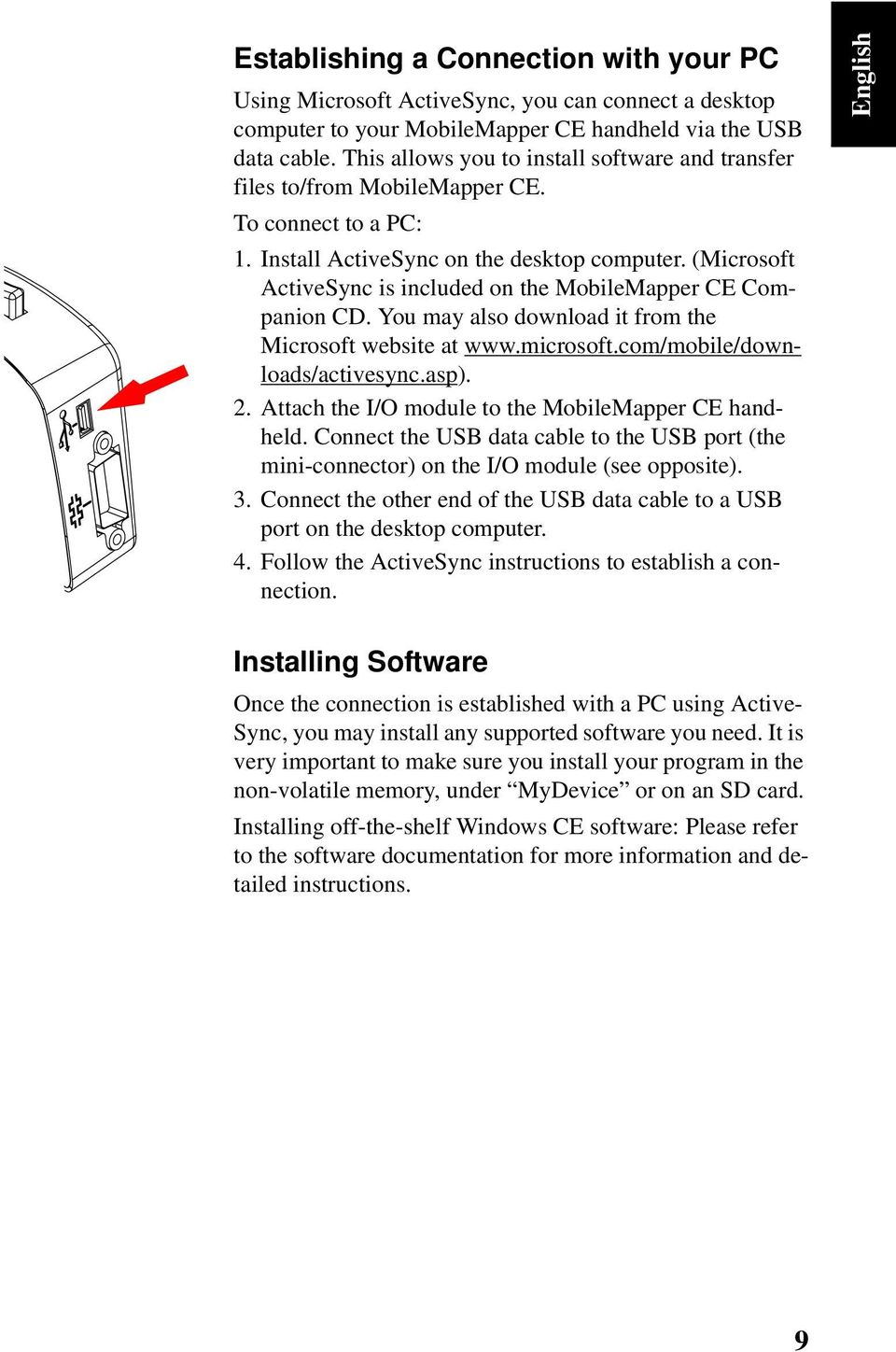 (Microsoft ActiveSync is included on the MobileMapper CE Companion CD. You may also download it from the Microsoft website at www.microsoft.com/mobile/downloads/activesync.asp). 2.