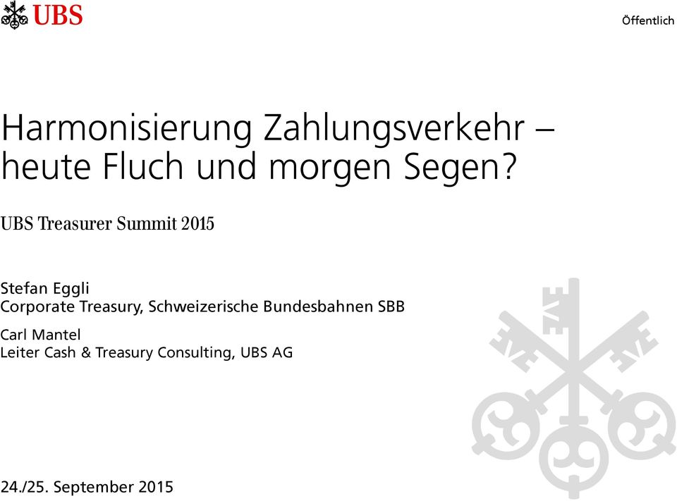 UBS Treasurer Summit 2015 Stefan Eggli Corporate Treasury,