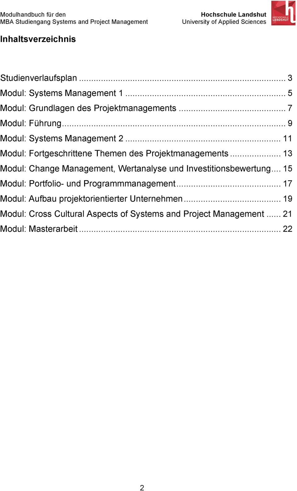 .. 13 Modul: Change Management, Wertanalyse und Investitionsbewertung... 15 Modul: Portfolio- und Programmmanagement.