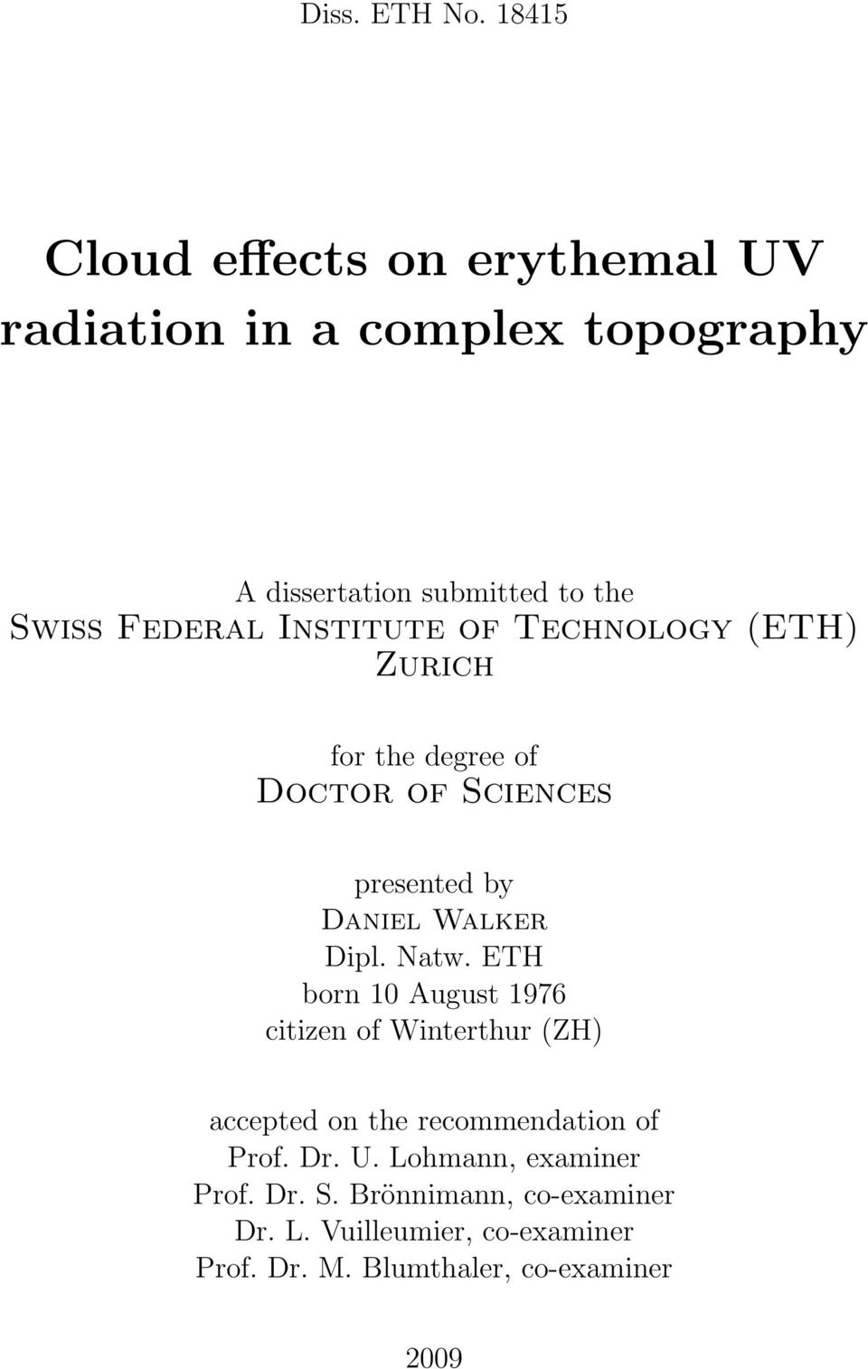 Institute of Technology (ETH) Zurich for the degree of Doctor of Sciences presented by Daniel Walker Dipl. Natw.