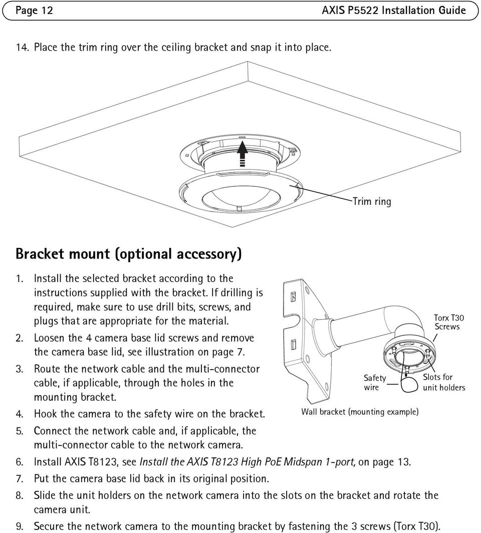 Loosen the 4 camera base lid screws and remove the camera base lid, see illustration on page 7. 3.