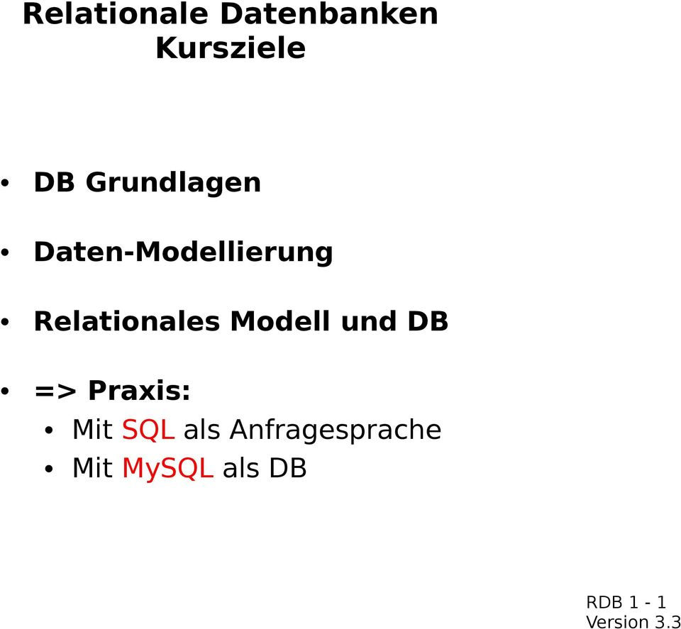 Relationales Modell und DB => Praxis: