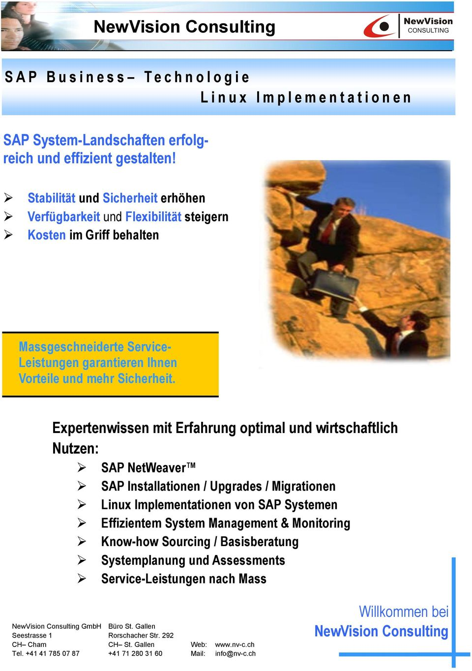 Expertenwissen mit Erfahrung optimal und wirtschaftlich Nutzen: SAP NetWeaver SAP Installationen / Upgrades / Migrationen Linux Implementationen von SAP Systemen Effizientem System Management &