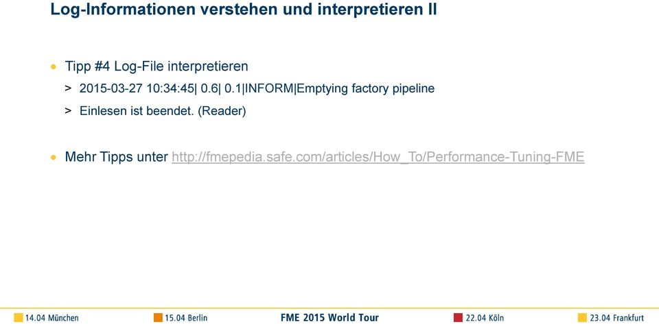 1 INFORM Emptying factory pipeline > Einlesen ist beendet.