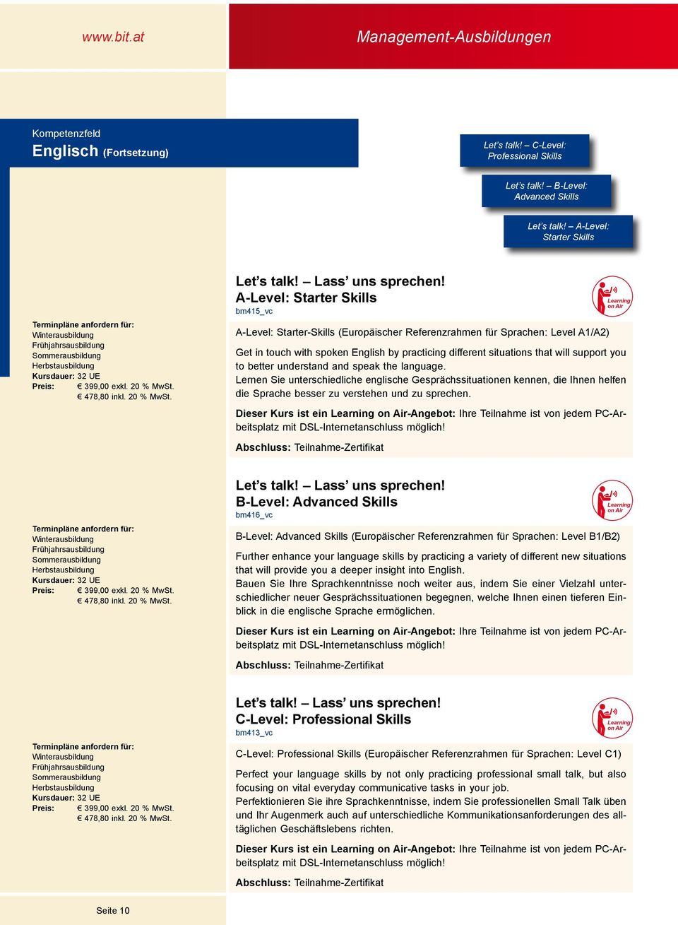 A-Level: Starter Skills bm415_vc A-Level: Starter-Skills (Europäischer Referenzrahmen für Sprachen: Level A1/A2) Learning on Air Get in touch with spoken English by practicing different situations