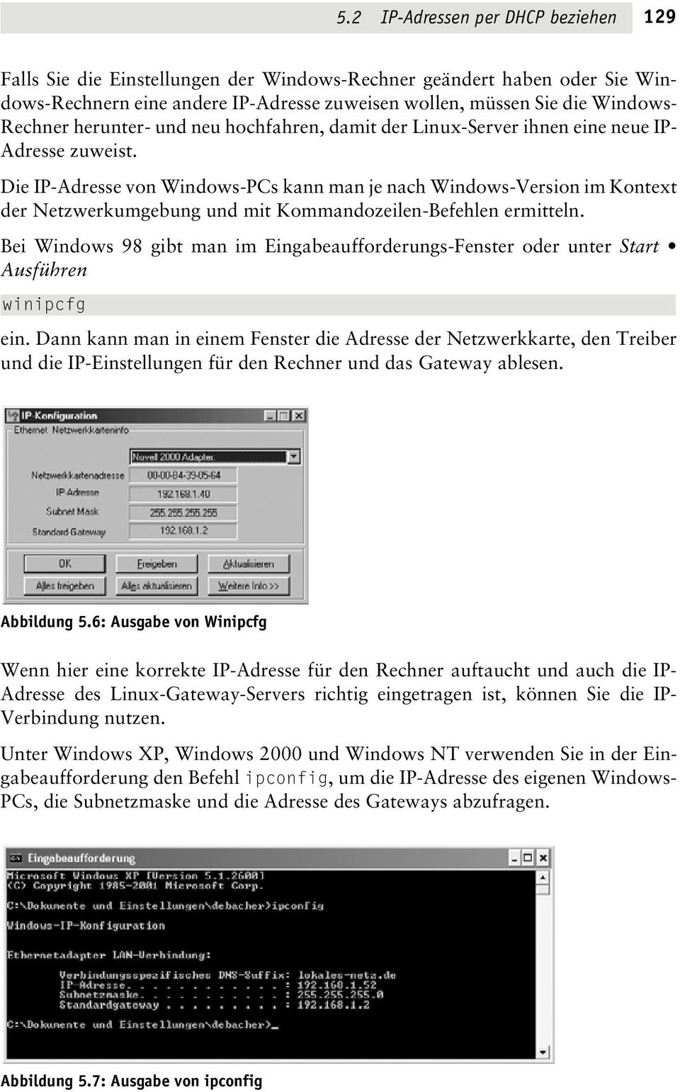 Die IP-Adresse von Windows-PCs kann man je nach Windows-Version im Kontext der Netzwerkumgebung und mit Kommandozeilen-Befehlen ermitteln.