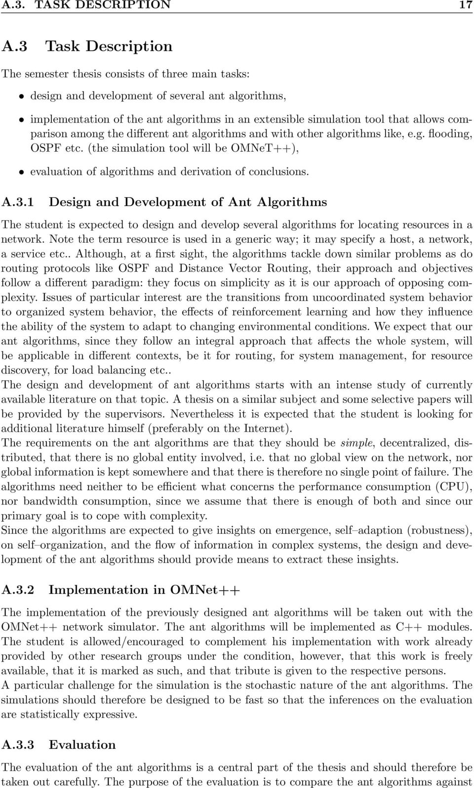 (the simulation tool will be OMNeT++), evaluation of algorithms and derivation of conclusions.