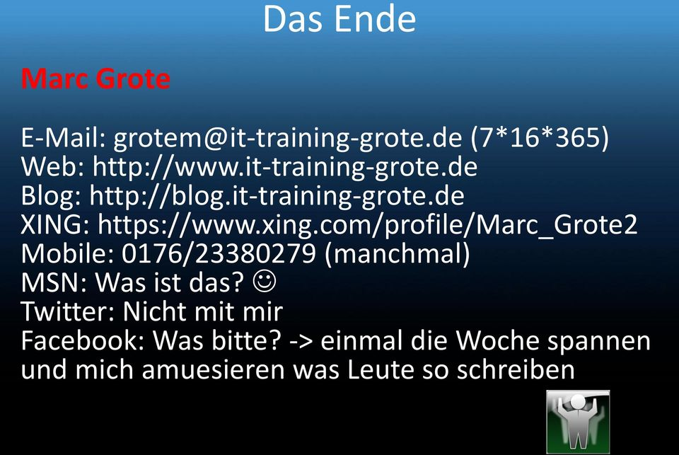 com/profile/marc_grote2 Mobile: 0176/23380279 (manchmal) MSN: Was ist das?