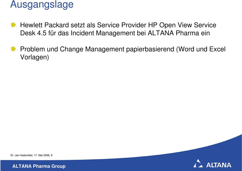 5 für das Incident Management bei ALTANA Pharma ein Problem