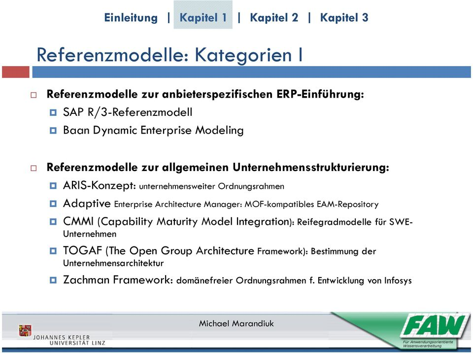 Architecture Manager: MOF-kompatibles EAM-Repository CMMI (Capability Maturity Model Integration): Reifegradmodelle für SWE- Unternehmen