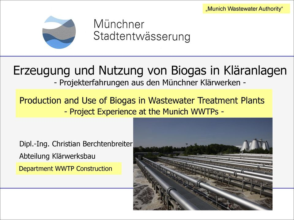 in Wastewater Treatment Plants - Project Experience at the Munich WWTPs - Dipl.