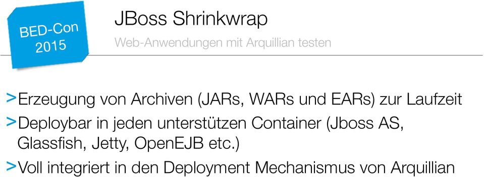 Container (Jboss AS, Glassfish, Jetty, OpenEJB etc.
