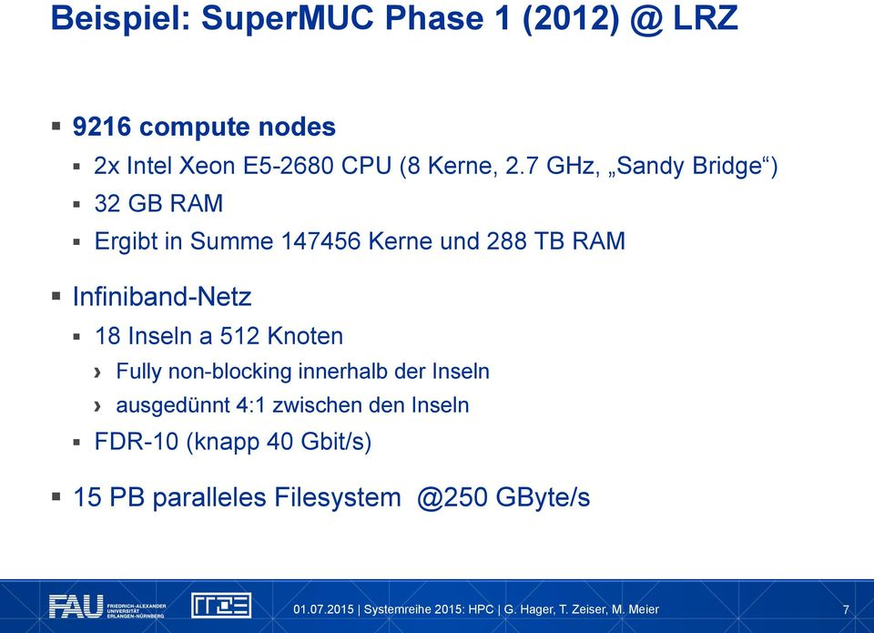 7 GHz, Sandy Bridge ) 32 GB RAM Ergibt in Summe 147456 Kerne und 288 TB RAM