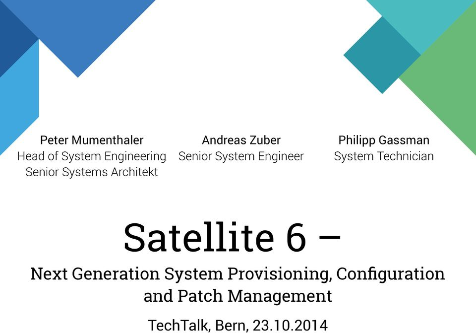 System Technician Satellite 6 Next Generation System