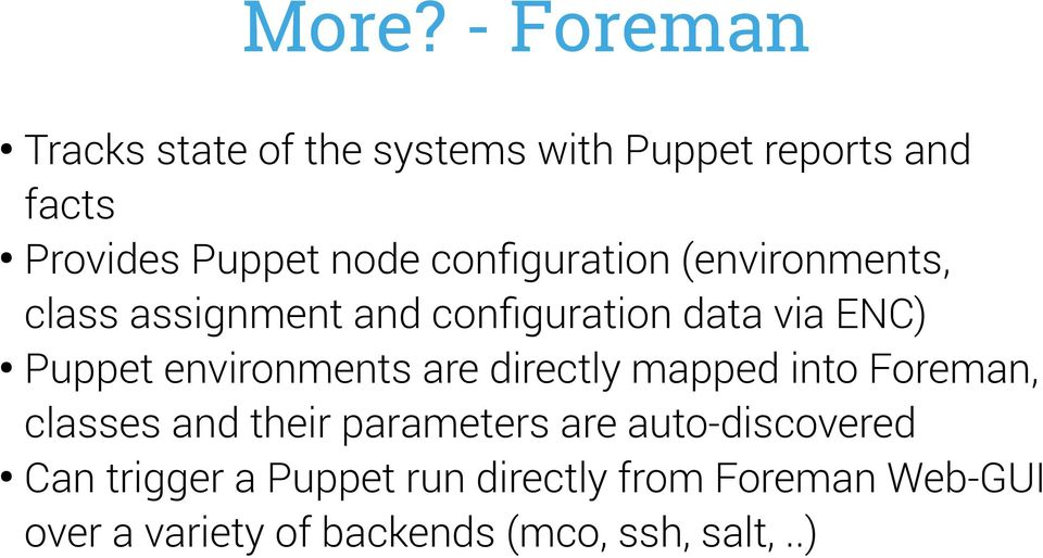 environments are directly mapped into Foreman, classes and their parameters are