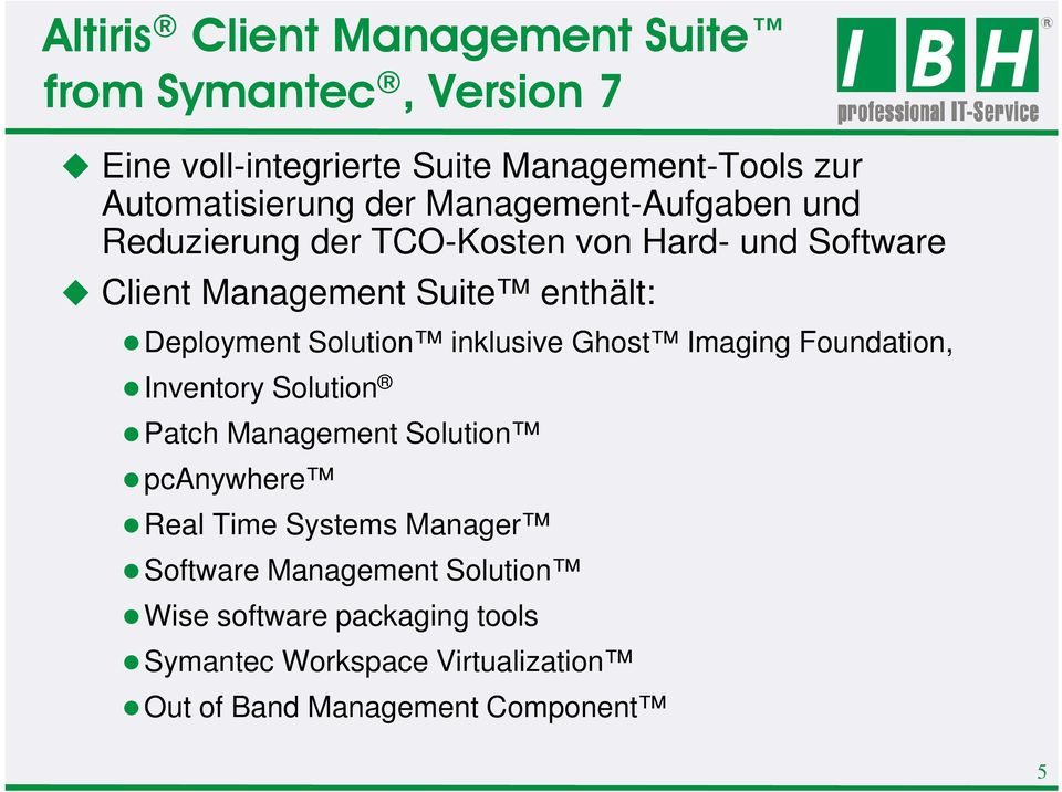 Solution inklusive Ghost Imaging Foundation, Inventory Solution Patch Management Solution pcanywhere Real Time Systems