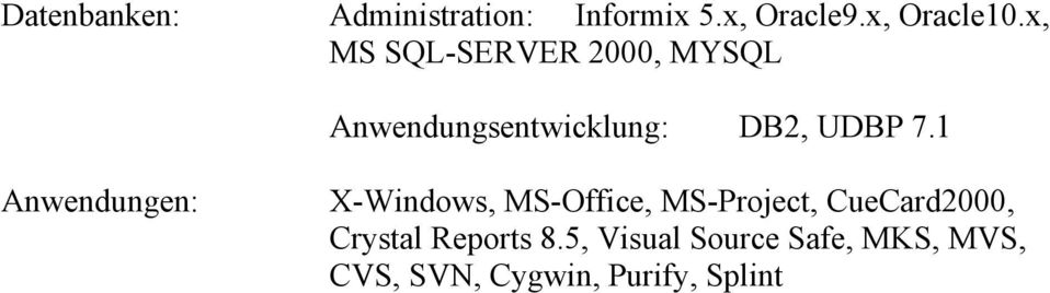 1 Anwendungen: X-Windows, MS-Office, MS-Project, CueCard2000,