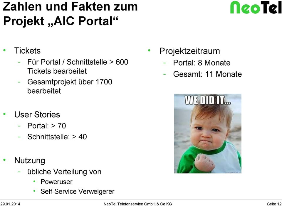 Portal: 8 Monate - Gesamt: 11 Monate User Stories - Portal: > 70 -