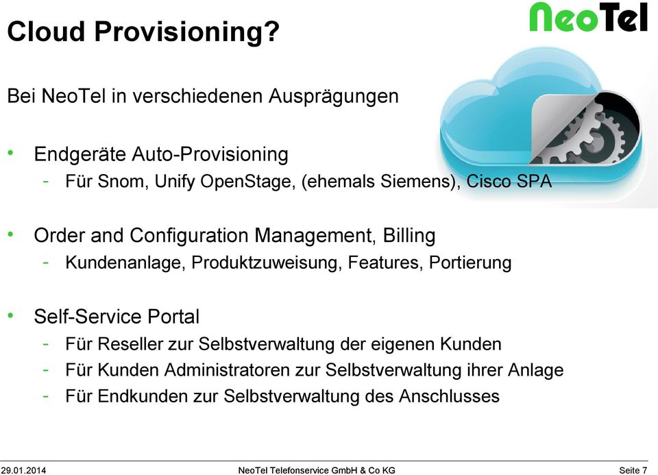 Siemens), Cisco SPA Order and Configuration Management, Billing - Kundenanlage, Produktzuweisung, Features,