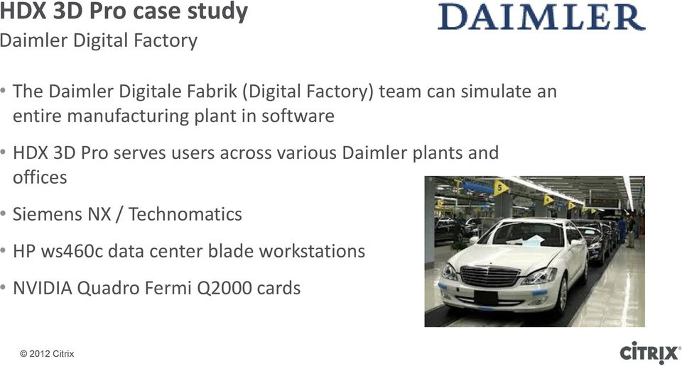 HDX 3D Pro serves users across various Daimler plants and offices Siemens NX /