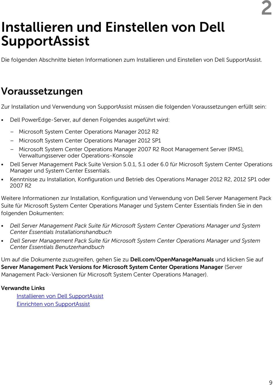 Center Operations Manager 2012 R2 Microsoft System Center Operations Manager 2012 SP1 Microsoft System Center Operations Manager 2007 R2 Root Management Server (RMS), Verwaltungsserver oder