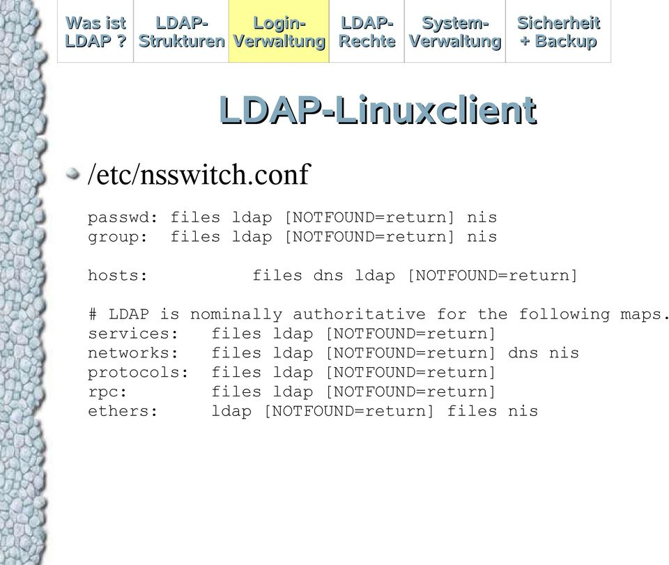 hosts: files dns ldap [NOTFOUND=return] # LDAP is nominally authoritative for the following maps.