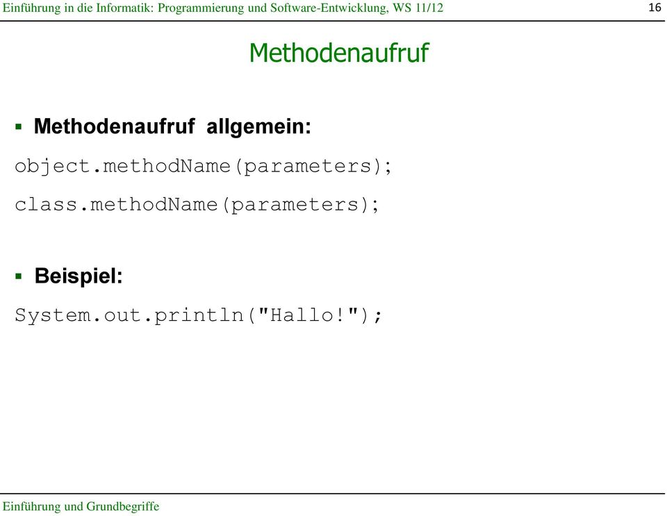methodname(parameters); class.