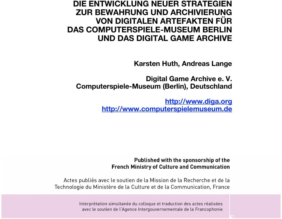 GAME ARCHIVE Karsten Huth, Andreas Lange Digital Game Archive e. V.