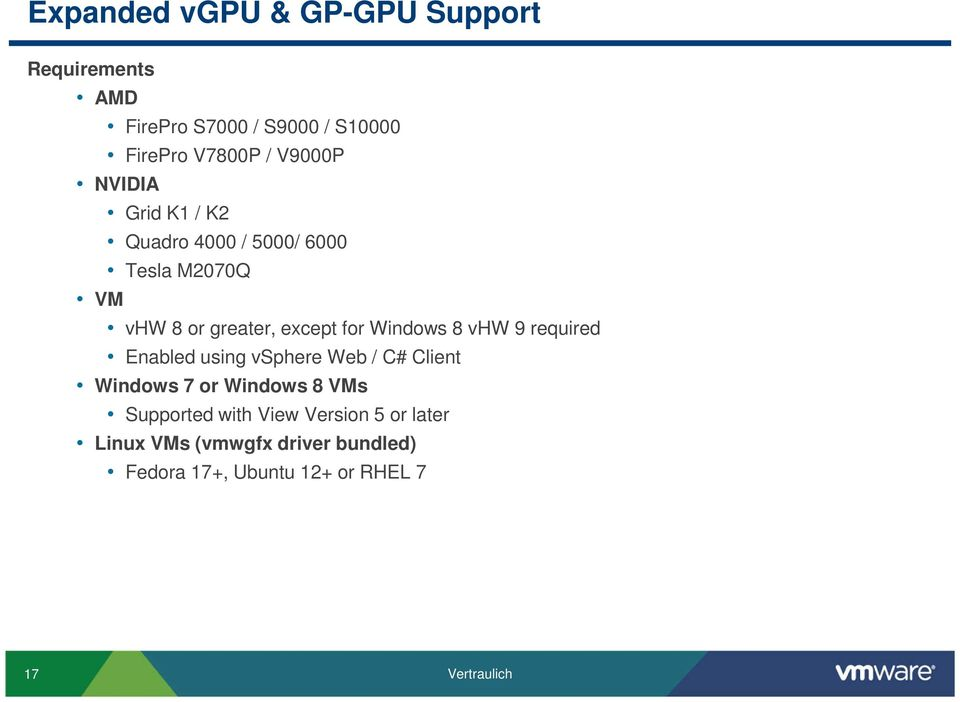 Windows 8 vhw 9 required Enabled using vsphere Web / C# Client Windows 7 or Windows 8 VMs Supported