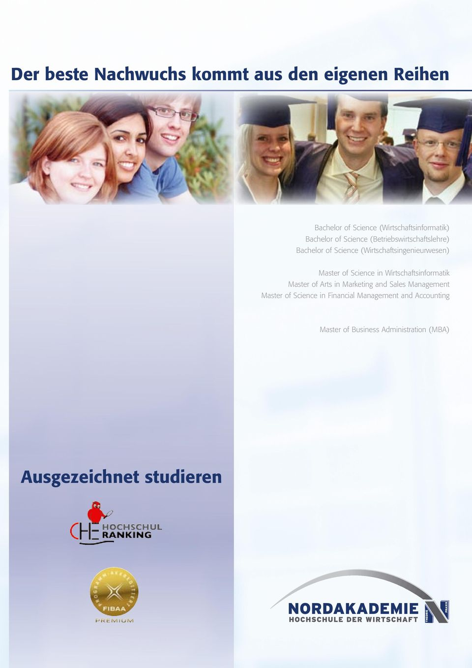Master of Science in Wirtschaftsinformatik Master of Arts in Marketing and Sales Management Master