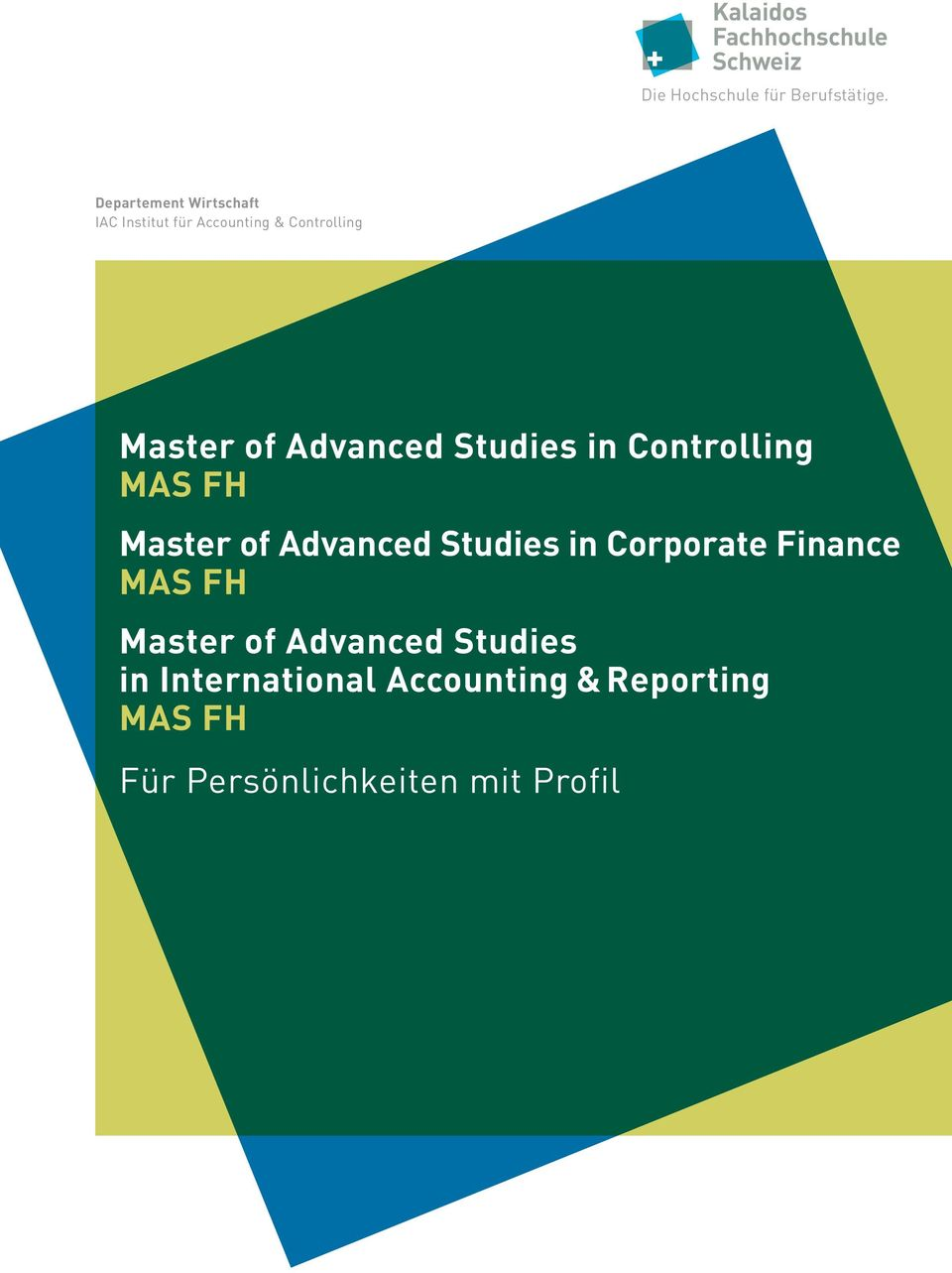 Studies in Controlling MAS FH Master of Advanced Studies in Corporate Finance MAS FH