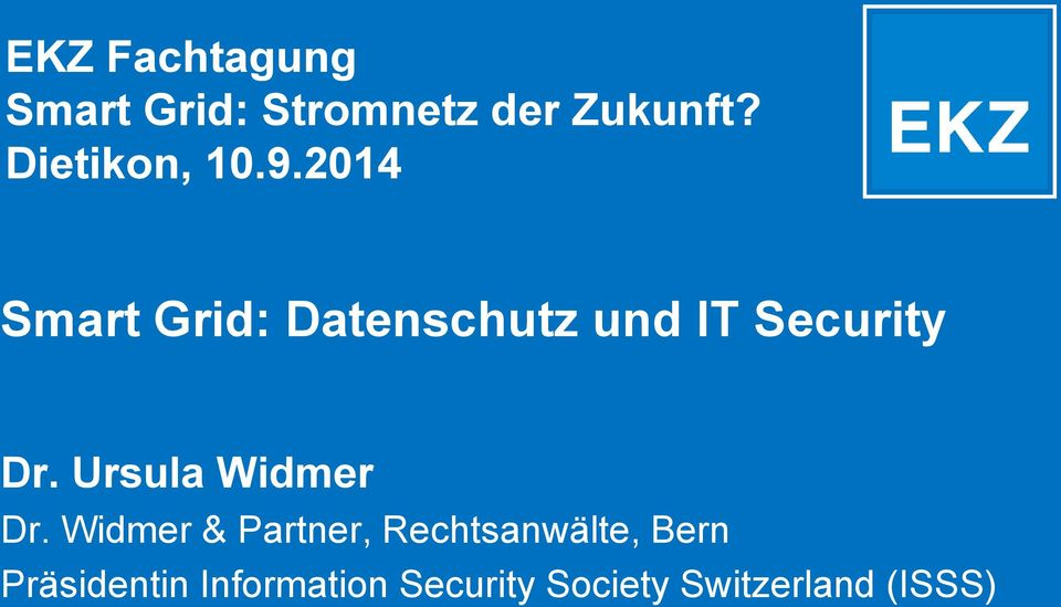 2014 Smart Grid: Datenschutz und IT Security Dr.