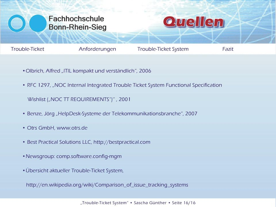 www.otrs.de Best Practical Solutions LLC, http://bestpractical.com Newsgroup: comp.software.