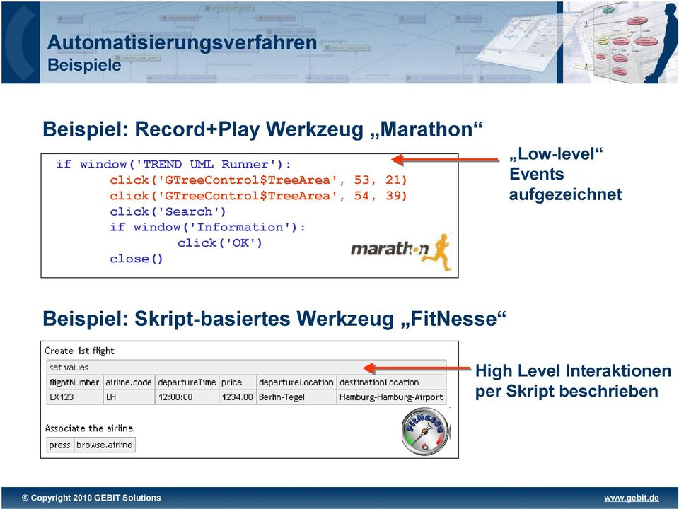 click('search') if window('information'): click('ok') close() Low-level Events aufgezeichnet