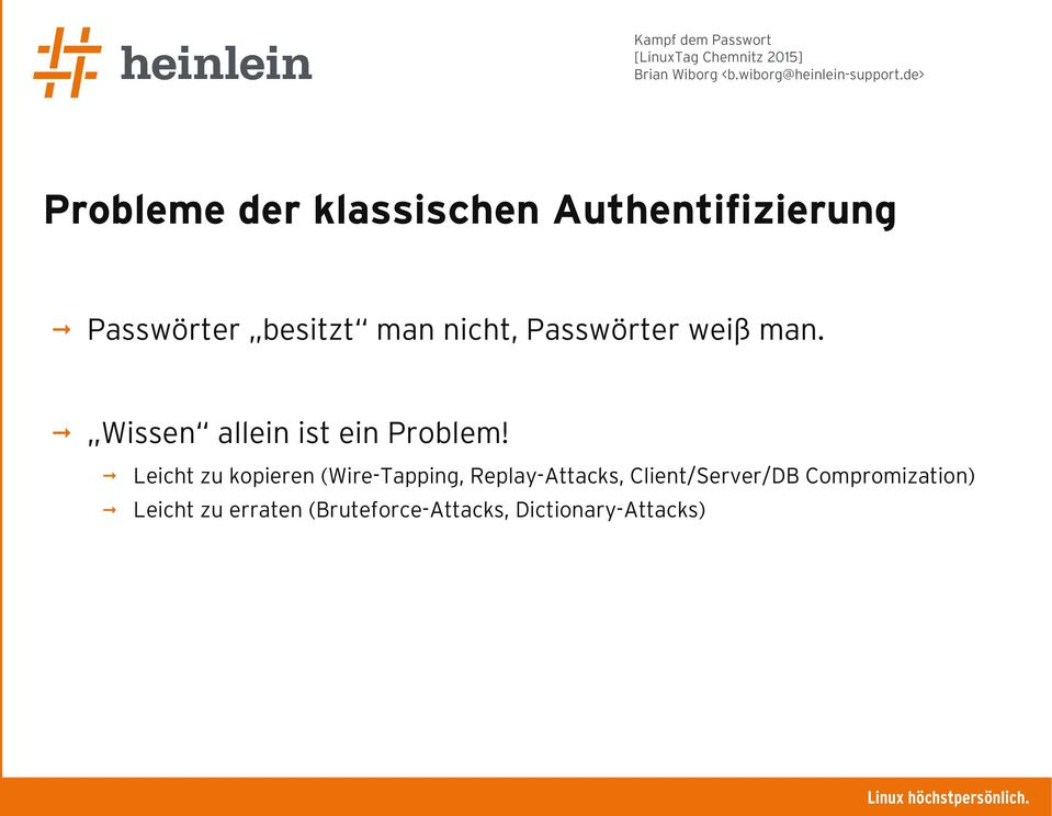 Leicht zu kopieren (Wire-Tapping, Replay-Attacks, Client/Server/DB