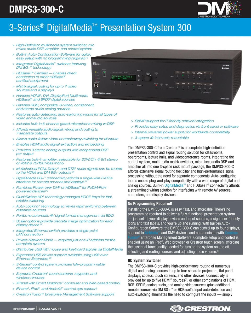 equipment > > Matrix signal routing for up to 7 video sources and 4 displays > > Handles HDMI, DVI, DisplayPort Multimode, HDBaseT, and SPDIF digital sources > > Handles RGB, composite, S-Video,