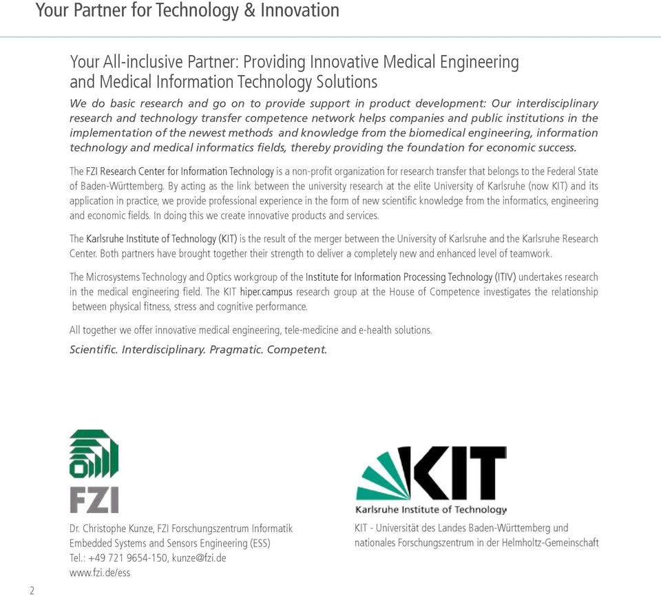 knowledge from the biomedical engineering, information technology and medical informatics fields, thereby providing the foundation for economic success.