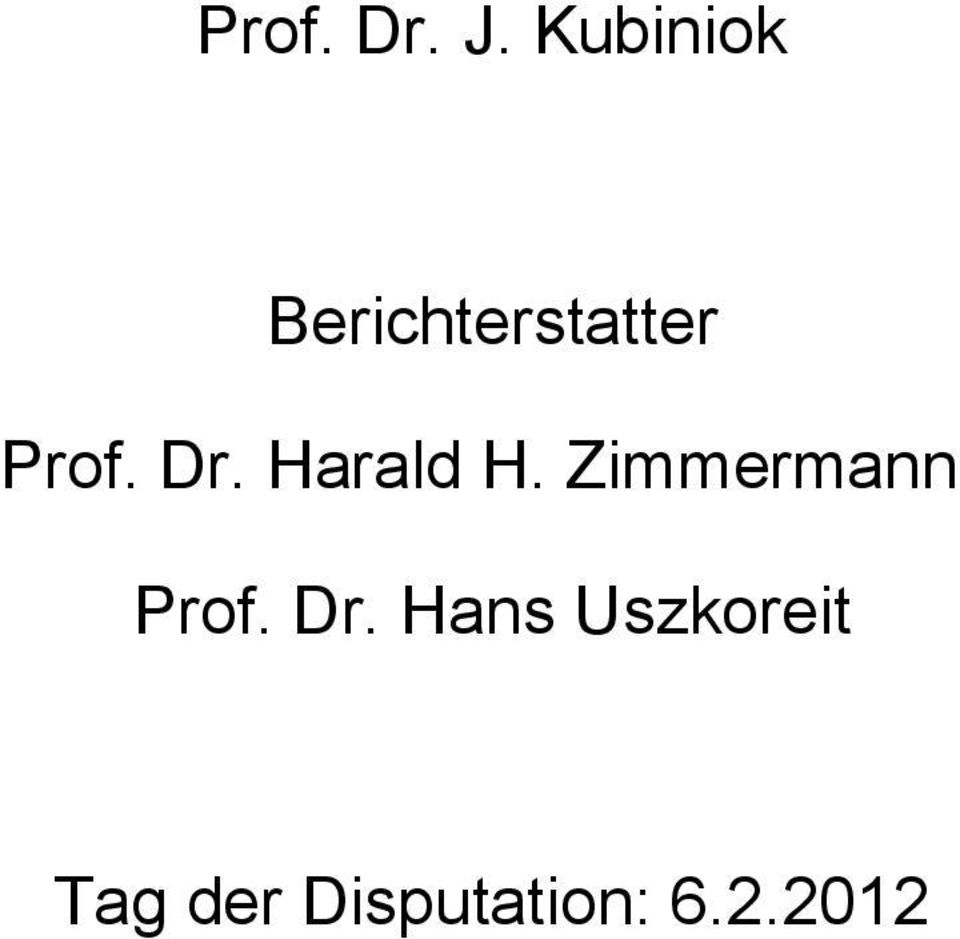 Dr. Harald H. Zimmermann Prof.