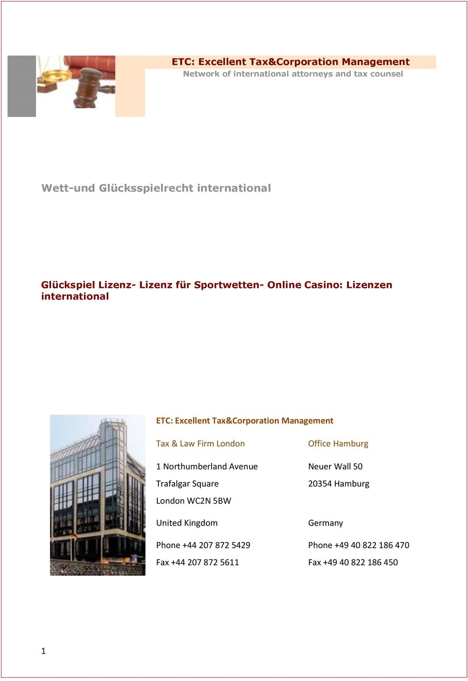 Tax&Corporation Management Tax & Law Firm London 1 Northumberland Avenue Trafalgar Square Office Hamburg Neuer Wall 50