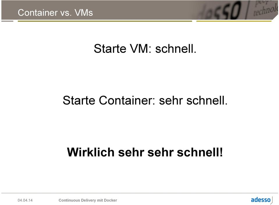Starte Container: sehr