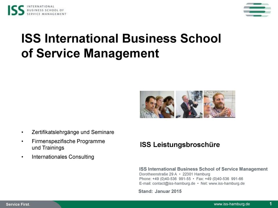 International Business School of Service Management Dorotheenstraße 29 A 22301 Hamburg Phone: +49