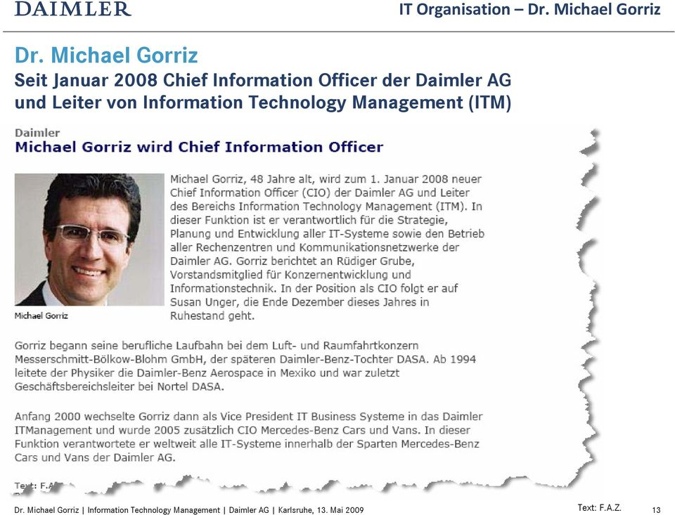 IT Organisation Dr. Michael Gorriz Dr.