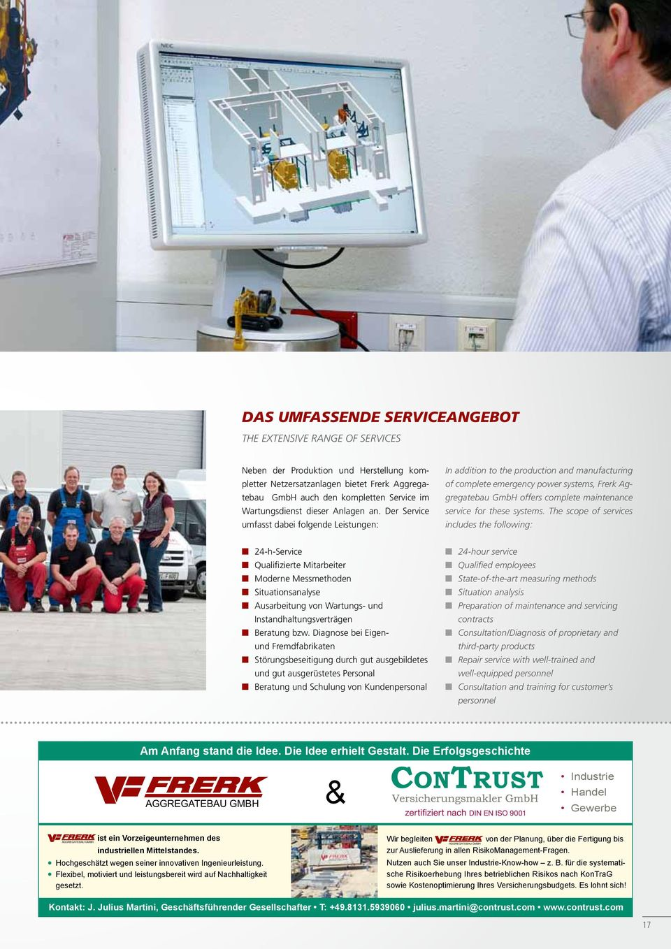Der Service umfasst dabei folgende Leistungen: In addition to the production and manufacturing of complete emergency power systems, Frerk Aggregatebau GmbH offers complete maintenance service for