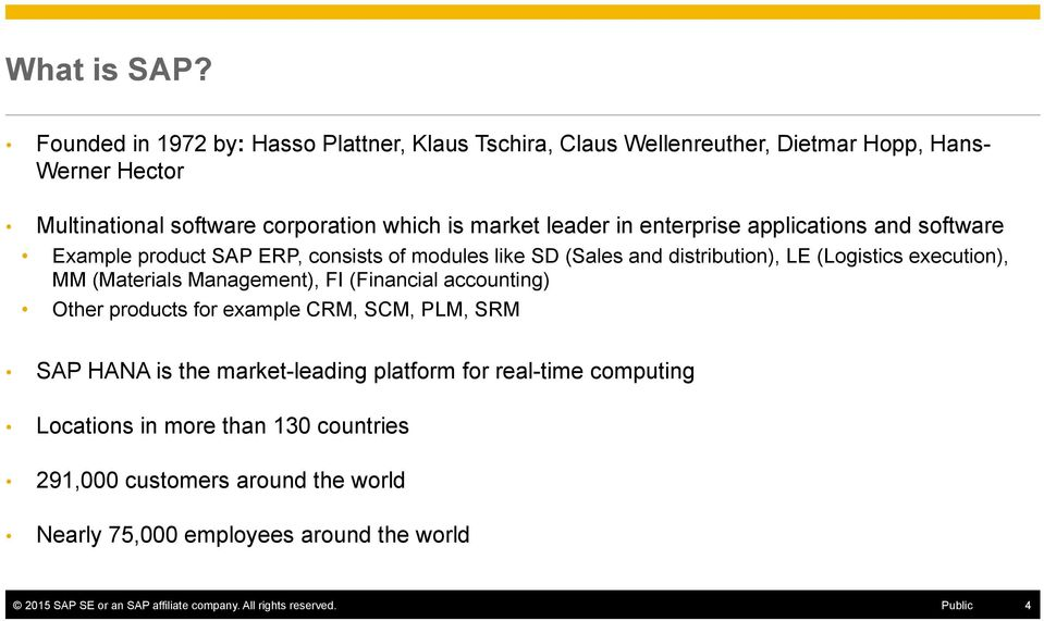 enterprise applications and software Example product SAP ERP, consists of modules like SD (Sales and distribution), LE (Logistics execution), MM (Materials