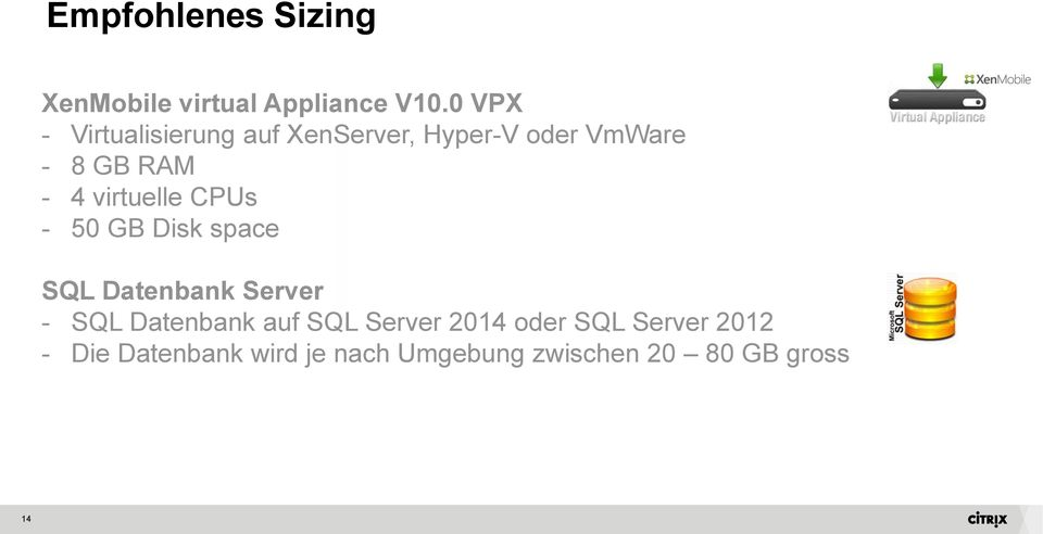 virtuelle CPUs - 50 GB Disk space SQL Datenbank Server - SQL Datenbank auf