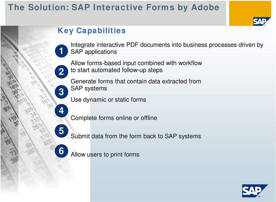 follow-up steps Generate forms that contain data extracted from SAP systems Use dynamic or static forms Complete