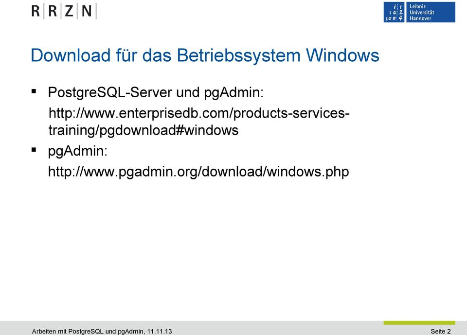 com/products-servicestraining/pgdownload#windows pgadmin: